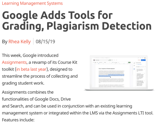 David Brodosi This week, Google introduced Assignments, a revamp of its Course Kit toolkit (in beta last year), designed to streamline the process of collecting and grading student work.
